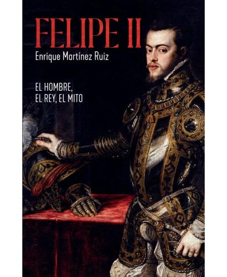 Felipe II: El hombre, el rey, el mito