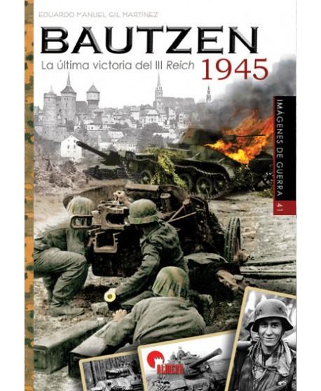 BAUTZEN 1945. La última victoria del III Reich