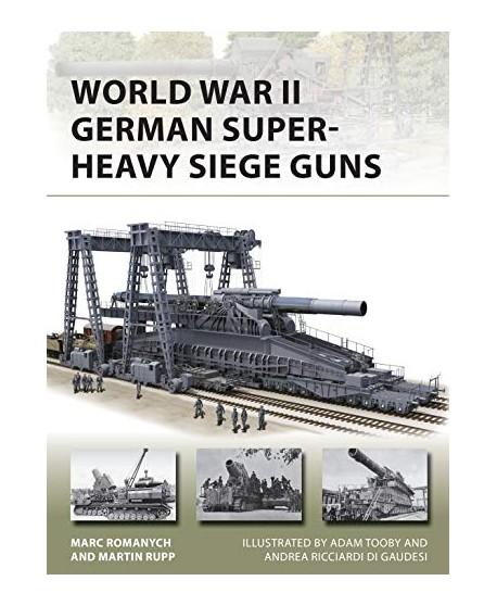 World War II German Super-Heavy Siege Guns