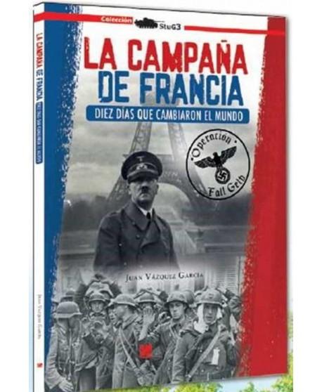 La campaña de Francia. Diez días que cambiaron el mundo