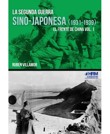 La segunda guerra sino-japonesa (1931-1939) El frente de China. Vol. I