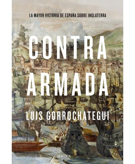 Contra Armada La mayor victoria de España sobre Inglaterra