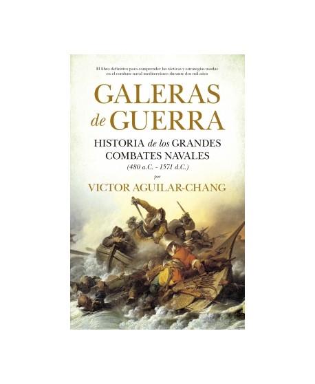 Galeras de Guerra. Historia de los grandes combates navales (480 a.c.-1571)