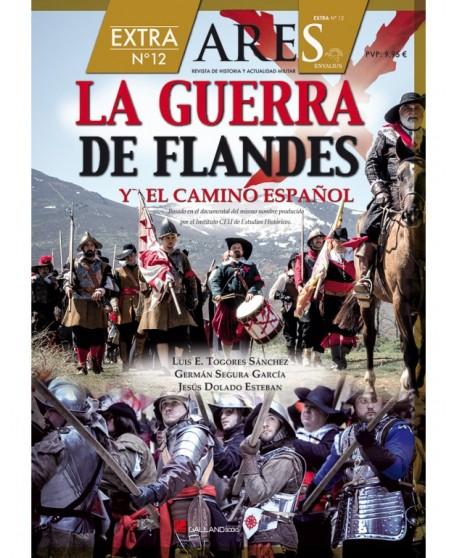La Guerra De Flandes Y El Camino Español. Extra N.º 12 ARES