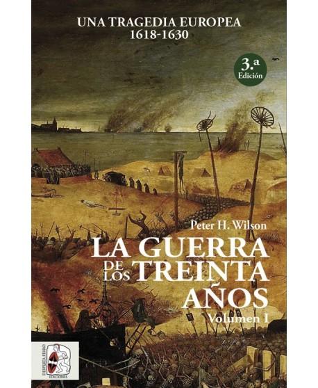 La Guerra de los Treinta Años. Una tragedia europea (I) 1618-1630