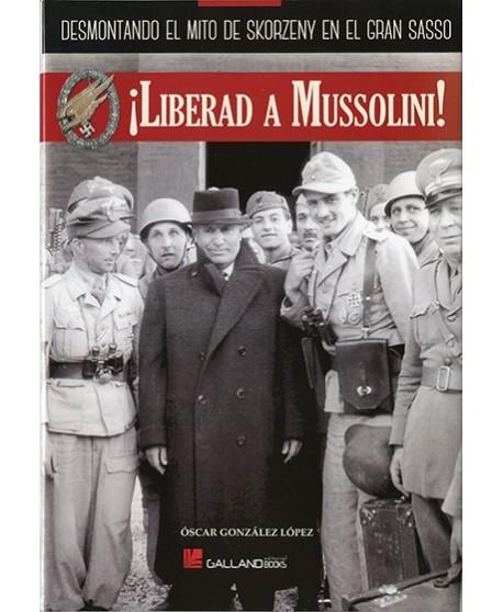 Liberad a Mussolini