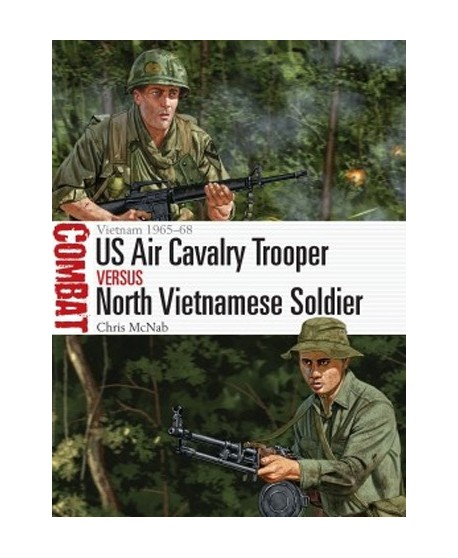 US Air Cavalry Trooper vs North Vietnamese Soldier Vietnam 1965–68