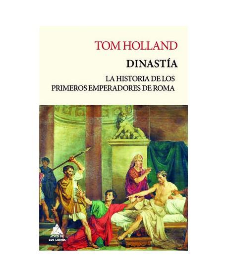 Dinastía: La historia de los primeros emperadores de Roma