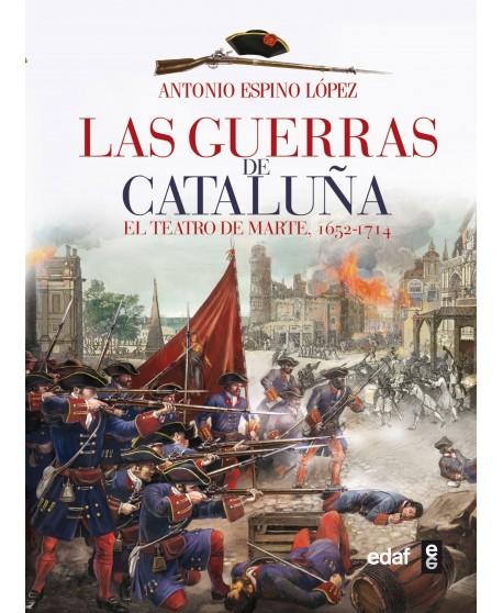 Las guerras de Cataluña El teatro de Marte 1652 - 1714