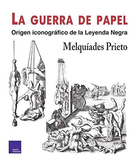 La guerra de papel. Origen iconográfico de la leyenda negra