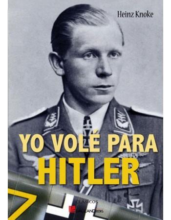 Yo volé para Hitler