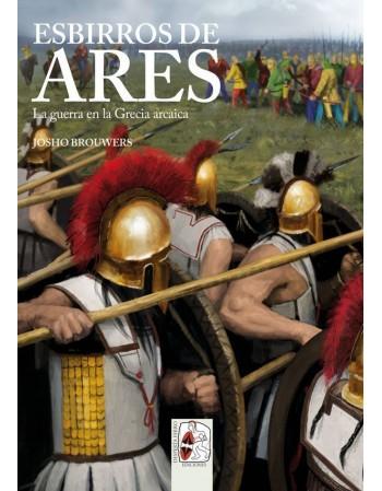 Esbirros de Ares. La guerra...