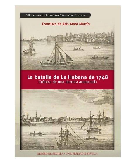 La batalla de La Habana de 1748 Crónica de una derrota anunciada