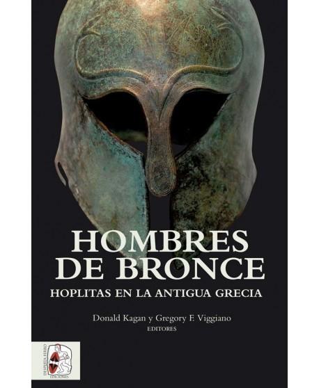 cHombres de bronce. Hoplitas en la antigua Grecia