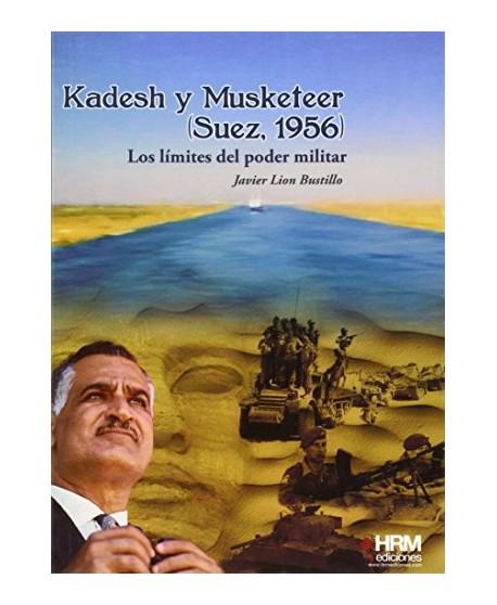Kadesh y Musketeer (Suez, 1956): Los límites del poder militar