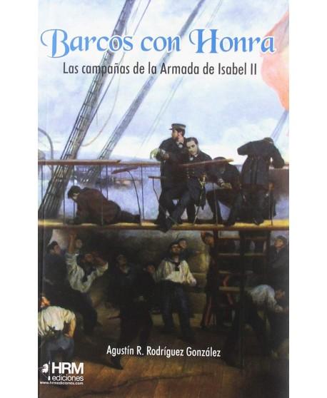 Barcos con honra Las campañas de la Armada de Isabel II