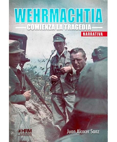 Wehrmachtia: Comienza la tragedia