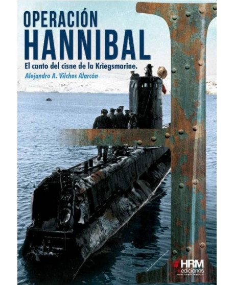 Operación Hannibal El canto del cisne de la Kriegsmarine