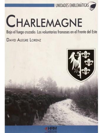 Charlemagne. Bajo el fuego...