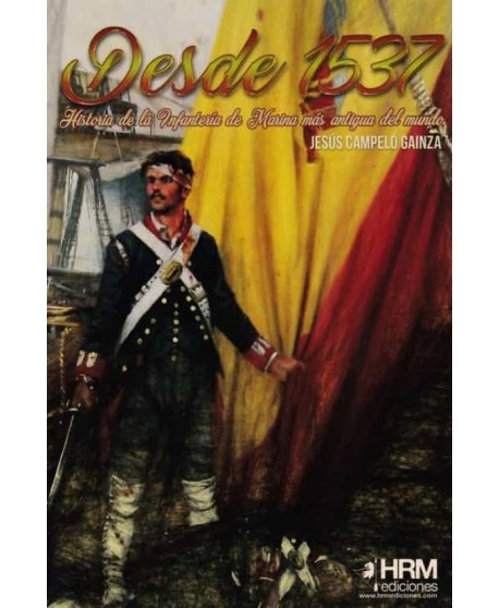 Desde 1573: Historia de la Infantería de Marina más antigua del mundo