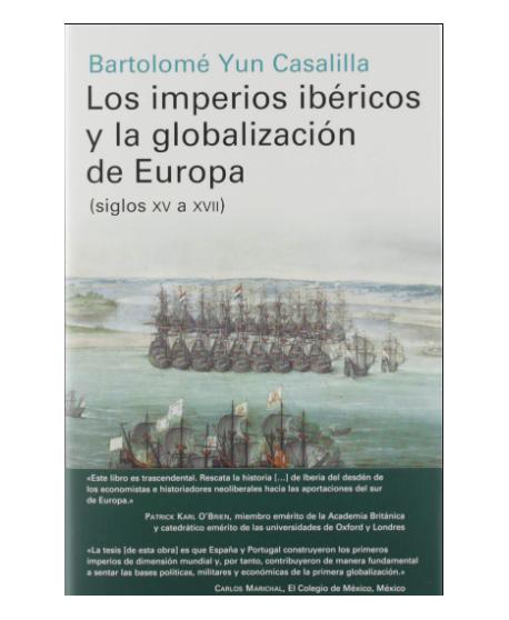 Los imperios ibéricos y la globalización de Europa: (siglos XV a XVII)