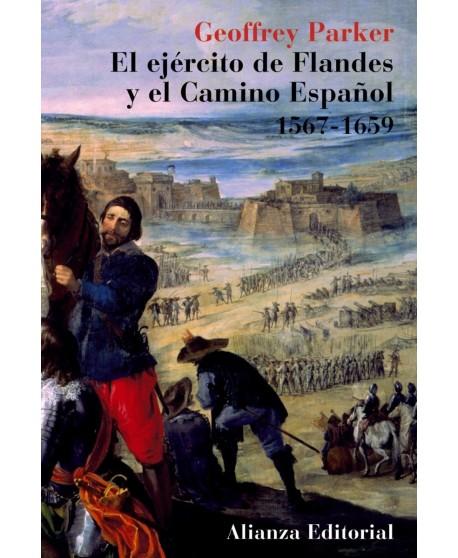 El Ejército de Flandes y el camino español (1567 1659)
