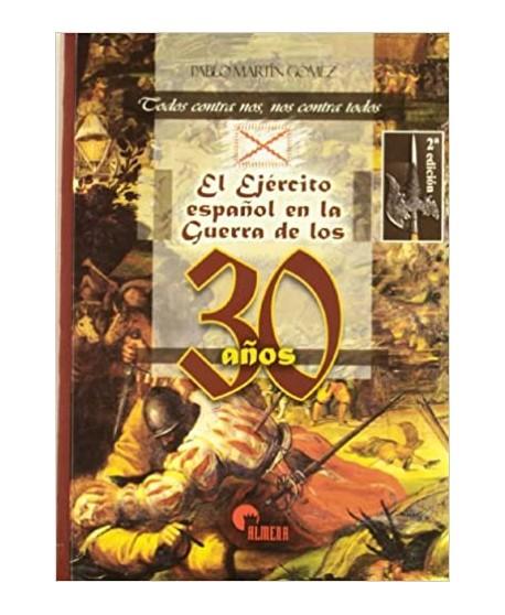 El ejército español en la guerra de los 30 años : todos contra nos y nos contra todos