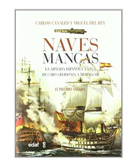 Naves mancas La armada española a vela de las dunas a Trafalgar
