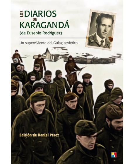 Los diarios de Karagandá  (de Eusebio Rodríguez) Un superviviente del Gulag soviético