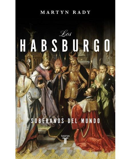 Los Habsburgo: Soberanos del mundo