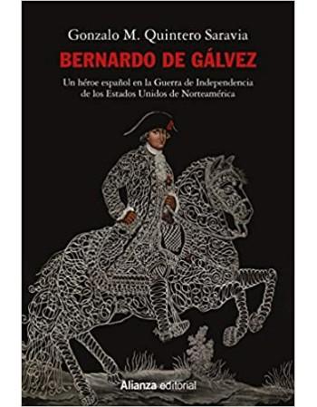 Bernardo de Gálvez: Un...