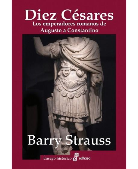 Diez Césares Los emperadores romanos de Augusto a Constantino