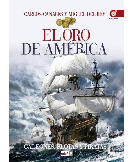 El oro de América Galeones, fl otas y piratas
