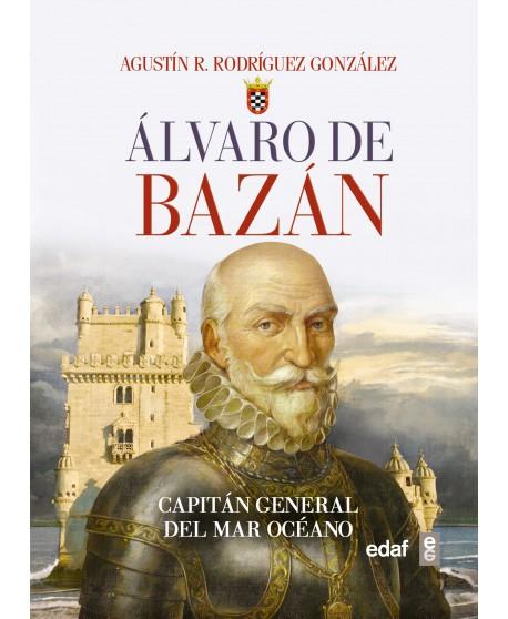 Álvaro de Bazán Capitán general del Mar Océano