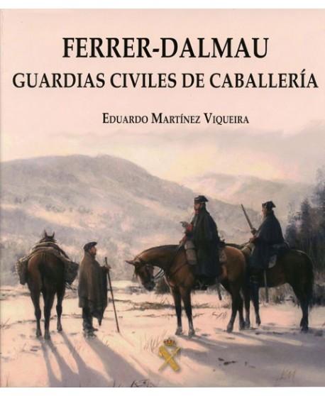 Ferrer - Dalmau. Guardias civiles de Caballería