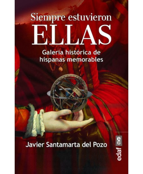 Siempre estuvieron ELLAS Galería histórica de hispanas memorables