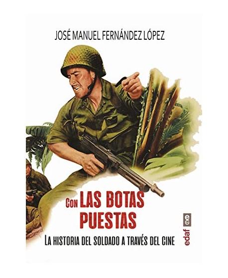 Con las botas puestas La historia del soldado a través del cine