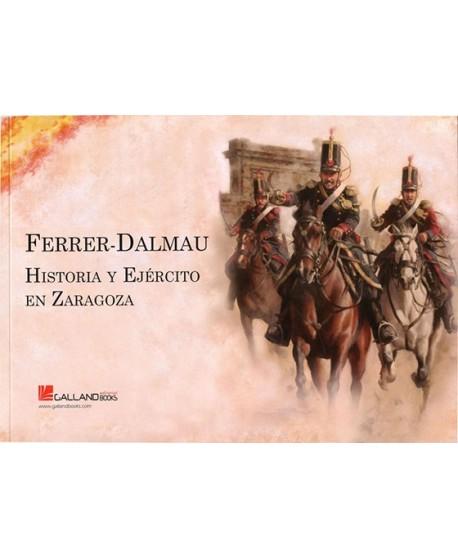 Ferrer-Dalmau. Historia y Ejército en Zaragoza