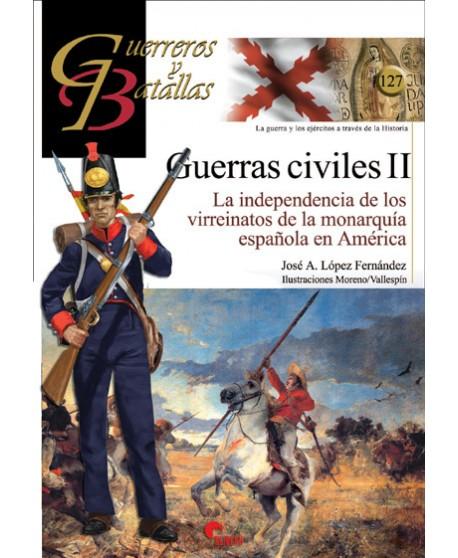 GUERRAS CIVILES II La independencia de los virreinatos de la monarquía española en América