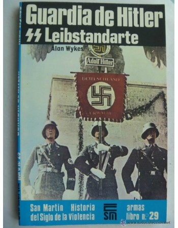 La guardia de Hitler: SS...