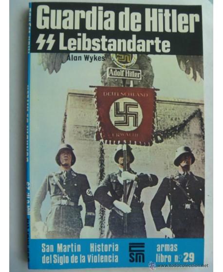 La guardia de Hitler: SS Leibstandarte