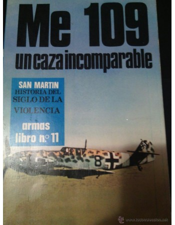 Me 109: El caza incomparable