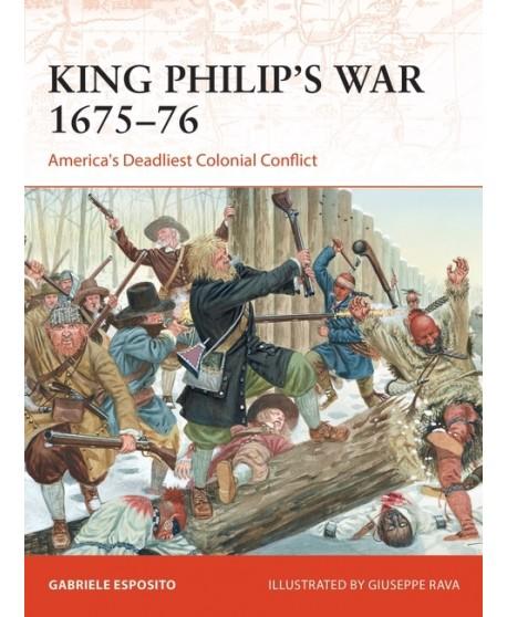 King Philip's War 1675–76: America's Deadliest Colonial Conflict