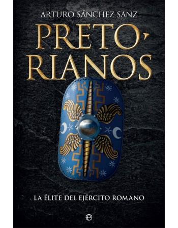 Pretorianos: La élite del...
