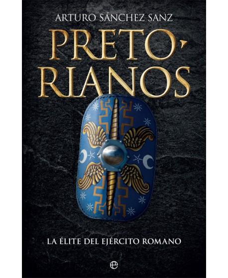 Pretorianos: La élite del ejército romano