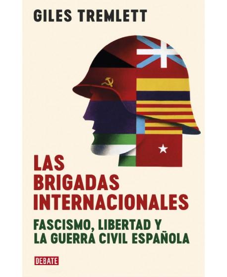 Las Brigadas Internacionales: Fascismo, libertas y la Guerra Civil española