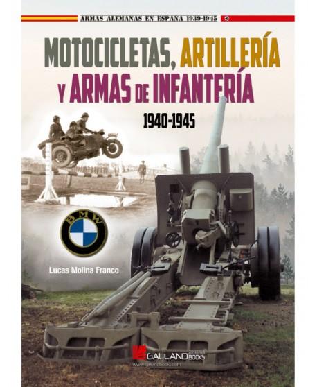 Motocicletas, Artillería Y Armas De Infantería, 1940-1945