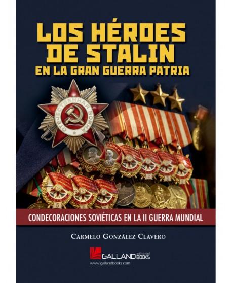 Los Héroes De Stalin En La Gran Guerra Patria