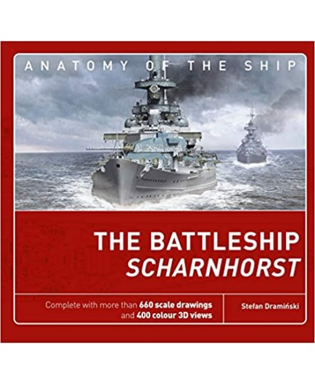 The Battleship Scharnhorst (Anatomy of The Ship)