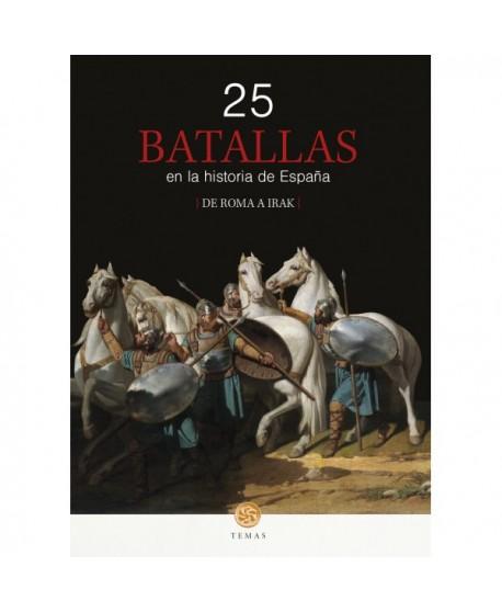 25 Batallas en la historia de España. De Roma a Irak